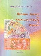 Regimul juridic al finantelor publice in Romania
