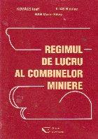 Regimul de lucru al combinelor miniere