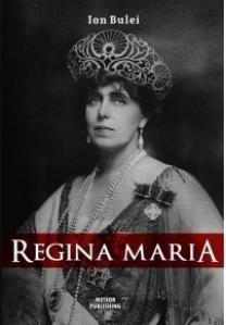 Regina Maria. Puterea amintirii