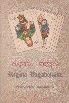 Regina Vagabonzilor, Volumele I si II