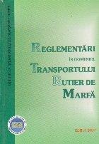 Reglementari in domeniul transportului rutier de marfa (Editia 2007)