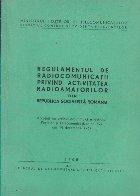 Regulamentul de radiocomunicatii privind activitatea radioamatorilor din Republica Socialista Romania