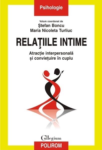 Relațiile intime. Atracție interpersonală și conviețuire în cuplu