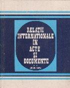 Relatii internationale acte documente Volumul