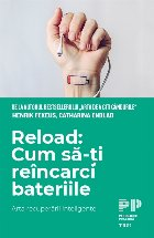 Reload: Cum să-ți reîncarci bateriile. Arta recuperării inteligente