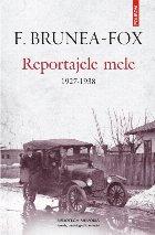 Reportajele mele. 1927-1938