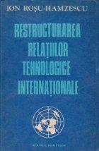 Restructurarea relatiilor tehnologiilor internationale