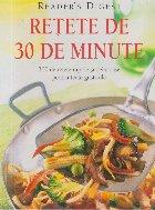 Retete de 30 de minute - 300 de retete rapide si delicoase pentru toate gusturile