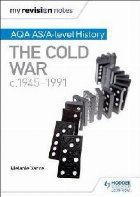 My Revision Notes: AQA AS/A-level History: The Cold War, c19