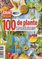 Revista Click pentru femei special - 100 de plante tamaduitoare