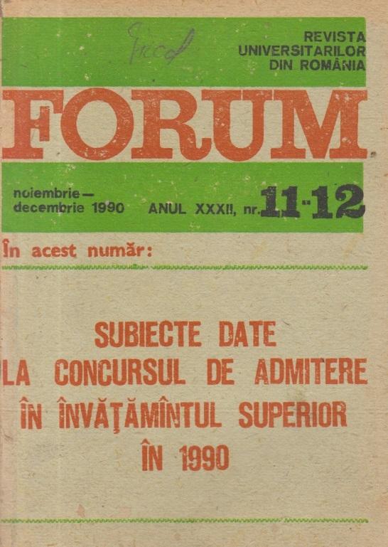Revista Universitarilor din Romania - Forum, Nr. 11-12/1990 - Subiecte date la Concursul de admitere in invatamantul superior in 1990