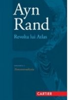 Revolta lui Atlas. Volumul I - Noncontradictia