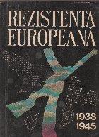 Rezistenta europeana in anii celui de-al doilea razboi mondial 1938-1945. Volumul 2 Tarile din Europa Occidentala si Nordica