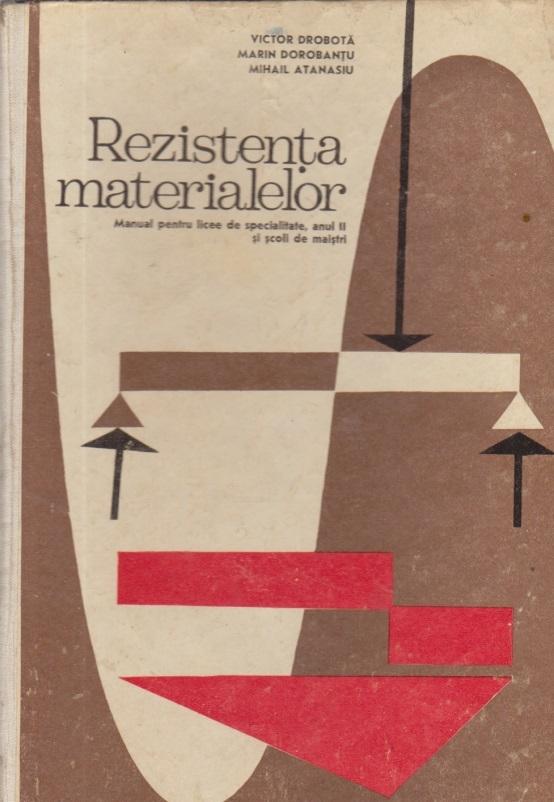 Rezistenta Materialelor - Manual pentru licee de specialitate, anul II si scoli de maistri