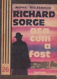 Richard Sorge asa cum a fost