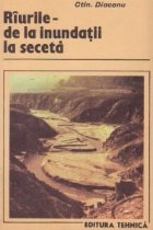 Riurile - de la inundatii la seceta