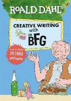 Roald Dahl's Creative Writing with The BFG: How to Write Spl