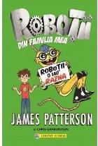 Roboţii o iau razna (Vol.2 din seria Roboţii din familia mea)