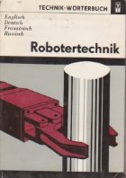 Robotertechnik. Technik-Worterbuch. English Deutsch Franzosisch Russisch