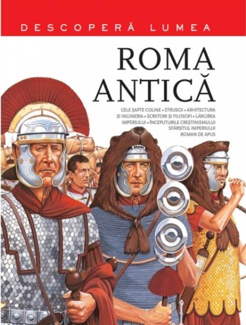 Roma Antică. Descoperă lumea. Vol. 2