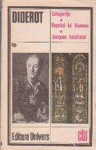 Romane (Calugarita, Nepotul lui Rameau, Jacques Fatalistul)