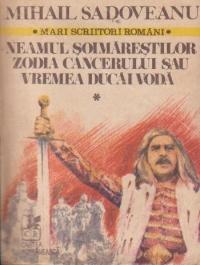 Romane istorice, Volumul I - Neamul Soimarestilor. Zodia Cancerului sau vremea Ducai Voda