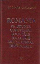 Romania pe drumul construirii societatii socialiste multilateral dezvoltate, Volumul 12 - Rapoarte, cuvintari, articole. Octombrie 1975-Mai 1976