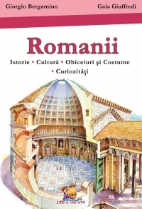 Romanii - Istorie. Cultura. Obiceiuri si costume. Curiozitati
