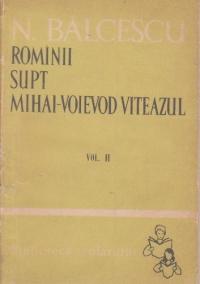 Rominii supt Mihai-Voievod Viteazul, Volumele I si II