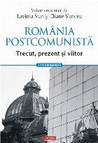 România postcomunistă. Trecut, prezent şi viitor