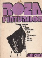 Roza vinturilor. Poeme din lirica secolului XX
