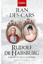 Rudolf de Habsburg  si secretele de la Mayerling