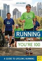 Running until You're 100: A Guide to Lifelong Running (5th e