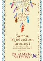 Saman, Vindecator, Intelept. Cum sa te vindeci si cum sa ii vindeci pe ceilalti folosind medicina energetica a amerindienilor, editie revizuita