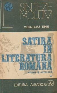 Satira in Literatura Romana - Studiu si antologie, Volumul I
