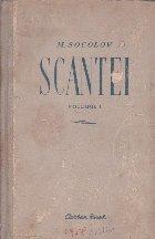 Scantei, Volumul I (M. Socolov)