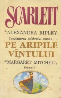 Scarlett, Volumul I (Continuarea celebrului roman Pe aripile vintului de Margaret Mitchell)