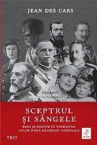 Sceptrul și sângele: Regi și regine în tumultul celor două Războaie Mondiale