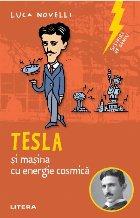 Sclipiri de geniu. Tesla și mașina cu energie cosmică