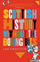 Scottish History Without the Boring Bits