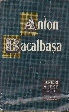 Scrieri Alese, Volumul al II-lea (Anton Bacalbasa)