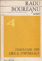 Scrieri, 4 - Traduceri din lirica universala (Radu Boureanu)