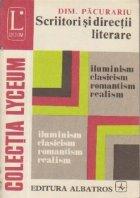 Scriitori si directii literare: ilumunism, clasicism, romantism, realism