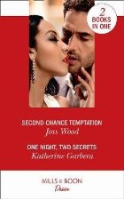 Second Chance Temptation / One Night, Two Secrets