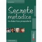 Secrete metodice didactica prescolara