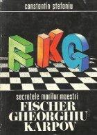 Secretele marilor maestri: Fischer Gheorghiu