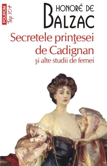 Secretele prinţesei de Cadignan şi alte studii de femei (ediţie de buzunar)