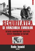 Securitatea și vânzarea evreilor. Istoria acordurilor secrete dintre România și Israel