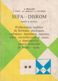 SEFA-DISROM Sistem si metoda. Volumul al II-lea, Problematica stadiilor de fabricare, omologare, exploatare, depozitare, reparare, triere, reconditionare si casare a dispozitivelor pentru prelucrari pe masini-unelte