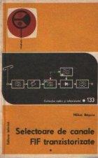 Selectoare canale FIF tranzistorizate Functionare